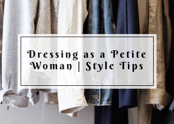Dressing as a Petite Woman